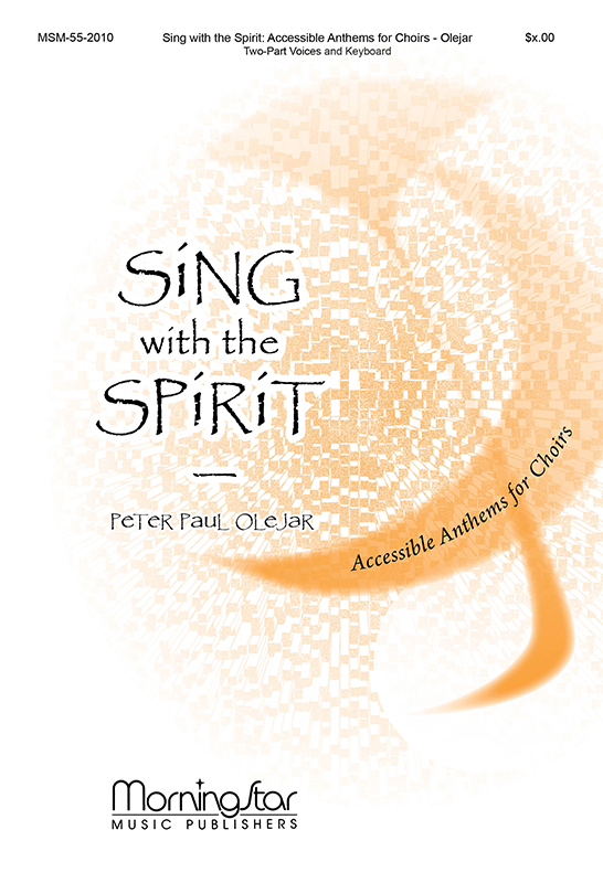 Sing with the Spirit: Accessible Anthems for Choirs
